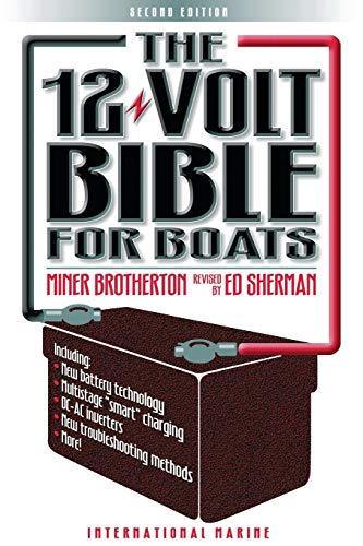 The 12-Volt Bible for Boats par  Miner Brotherton