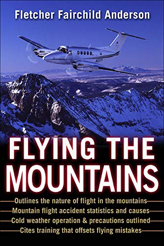 Flying the Mountains: A Training Manual for Flying Single-Engine Aircraft par  Fletcher  Fairchild Anderson