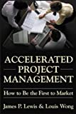 Accelerated Project Management: How to Be First to Market