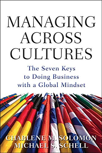 Managing Across Cultures: The 7 Keys to Doing Business with a Global Mindset par  Charlene Solomon, Michael S. Schell