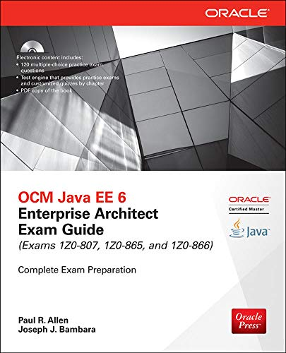 OCM Java EE 6 Enterprise Architect Exam Guide: Exams 1Z0-807, 1Z0-865 & 1Z0-866