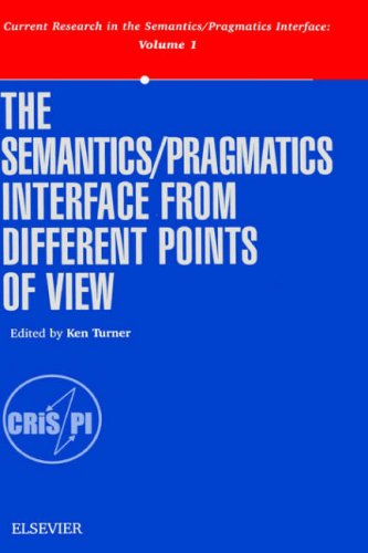 The Semantics/Pragmatics Interface from Different Points of View