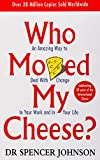 Spencer Johnson, Who Moved My Cheese?