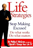 Dr Phillip C McGraw Life Strategies: Doing What Works, Doing What Matters