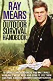 Outdoor Survival Handbook: The Classic Indispensable Guide to Surviving the Outdoors