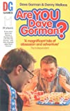 Dave Gorman,Danny Wallace, Are You Dave Gorman?