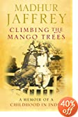 Climbing the Mango Trees Madhur Jaffrey