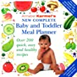 Annabel Karmels New Complete Baby and Toddler Meal Planner - Annabel Karmel