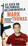 As Used on the Famous Nelson Mandela: Underground Adventures in the Arms and Torture Trade