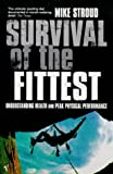 Mike Stroud, Survival of the Fittest: Anatomy of Peak Physical Performance