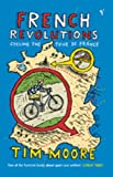 Tim Moore, French Revolutions: Cycling the Tour De France