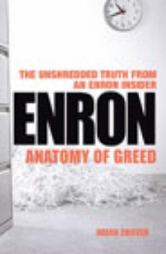 Brian Cruver, Enron: Anatomy of Greed - The Unshredded Truth from an Enron Insider