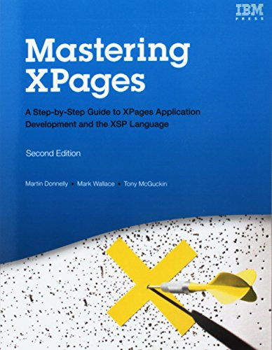 Mastering XPages: A Step-by-Step Guide to XPages Application Development and the XSP Language (Paperback)