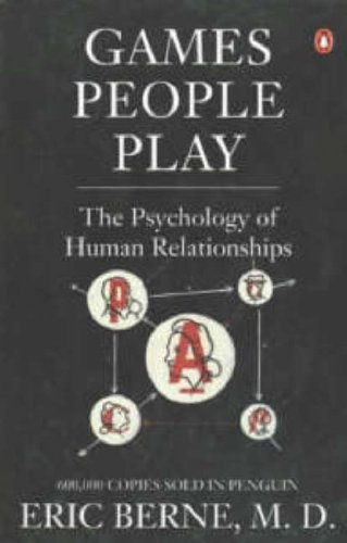 Eric Berne, Games People Play: Psychology of Human Relationships