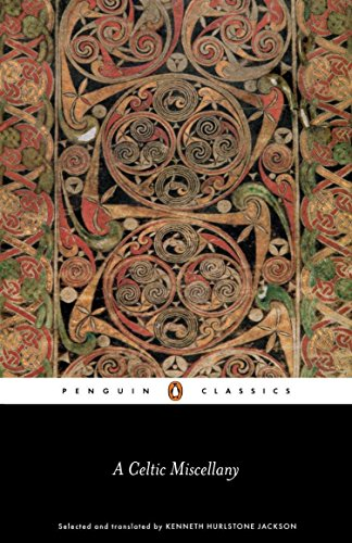 A Celtic Miscellany: Selected and Translated by Kenneth Hurlstone Jackson