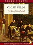Oscar Wilde, An Ideal Husband