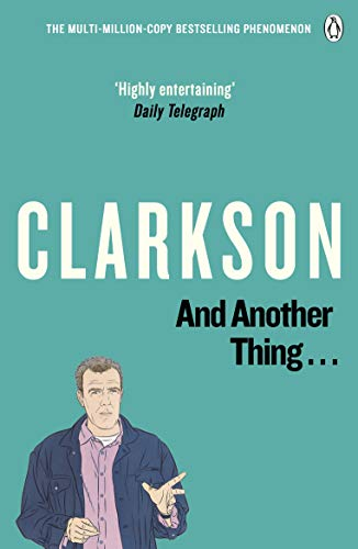 Jeremy Clarkson, And Another Thing: The World According to Clarkson: v. 2