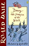Roald Dahl, Quentin Blake, Danny the Champion of the Wor