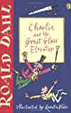Roald Dahl, Quentin Blake, Charlie and the Great Glass Elevator