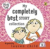My Completely Best Story Collection (Charlie & Lola) - Lauren Child