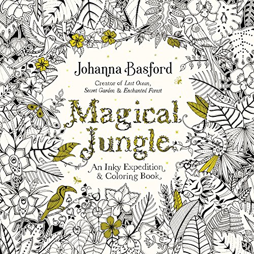 Magical Jungle: An Inky Expedition and Coloring Book for Adults par  Johanna Basford