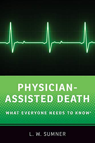 Physician-Assisted Death: What Everyone Needs to Know® par Wayne Sumner