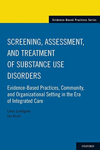 Screening, Assessment, and Treatment of Substance Use Disorders: Evidence-based practices, community and organizational setting in the era of integrated care par Lena Lundgren, Ivy Krull