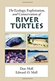 Don Moll & Edward O. Moll. The Ecology, Exploitation and Conservation of River Turtles. Oxford University Press 2004.
