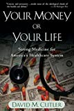 Dr. David M. Cutler, Your Money or Your Life