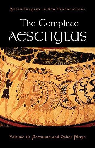 The Complete Aeschylus: Volume II: Persians and Other Plays