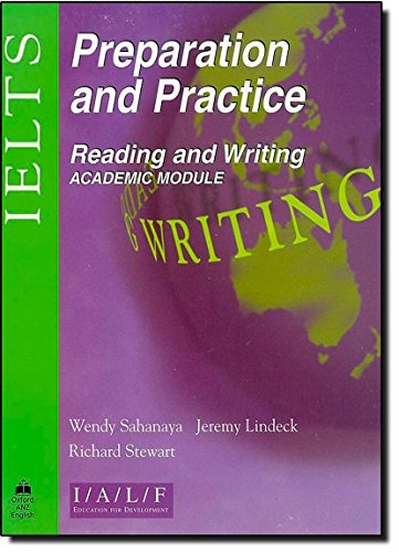 Wendy Sahanaya,Jeremy Lindeck, IELTS Preparation and Practice Reading and Writing: Academic Module (Oxford ANZ English)