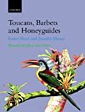 Lester Short & Jennifer Horne. Illustrated by Al Gilbert. Toucans, Barbets & Honeyguides. Oxford University Press 2001.