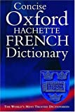 Marie-Helene Correard,Valerie Grundy, The Oxford-Hatchette Concise French Dictionary : French - English, English - French
