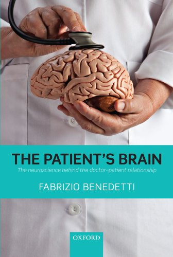 The Patient's Brain: The neuroscience behind the doctor-patient relationship par  Fabrizio Benedetti