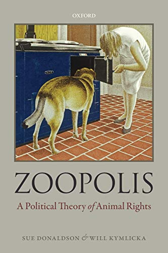 Zoopolis: A Political Theory of Animal Rights par Sue Donaldson