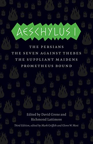 Aeschylus I – The Persians, Seven Against Thebes, the Suppliant Maidens, Prometheus Bound