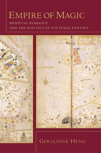 Empire of Magic – Medieval Romance and the Politics of Cultural Fantasy