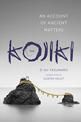 The Kojiki – An Account of Ancient Matters