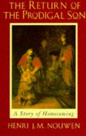 Henri J.M. Nouwen, The Return of the Prodigal Son: A Story of Homecoming