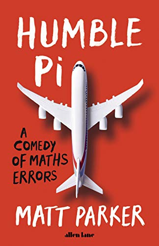 Humble Pi: A Comedy of Maths Errors par Matt Parker