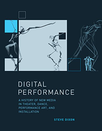 Digital Performance – A History of New Media in Theatre, Dance, Performance Art and Installation