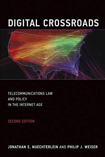 Digital Crossroads – Telecommunications Law and Policy in the Internet Age 2e