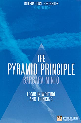 The Pyramid Principle: Logic in Writing and Thinking par Barbara Minto