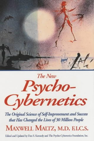 The New Psycho-Cybernetics: The Original Science of Self-improvement and Succes