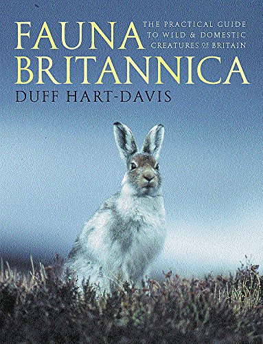 Duff Hart-Davis, Fauna Britannica: The Practical Guide to Wild and Domestic Creatures of Britain