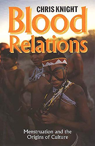 Blood Relations – Menstruation and the Origins of Culture