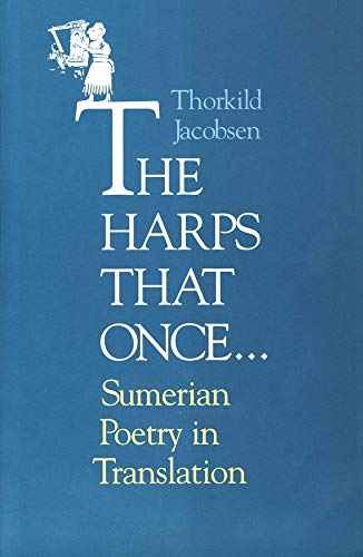 The Harps that Once ... Sumerian Poetry in Translation