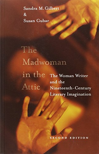 The Madwoman in the Attic – The Woman Writer & the Nineteenth–Century Literary Imagination 2e