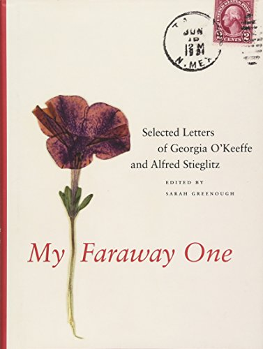 My Faraway One – Selected Letters of Georgia O′Keeffe and Alfred Stieglitz – 1915–1933 V1