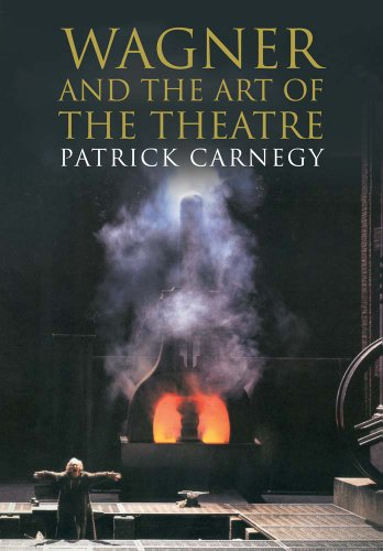 Wagner and the Art of the Theatre par  Patrick Carnegy